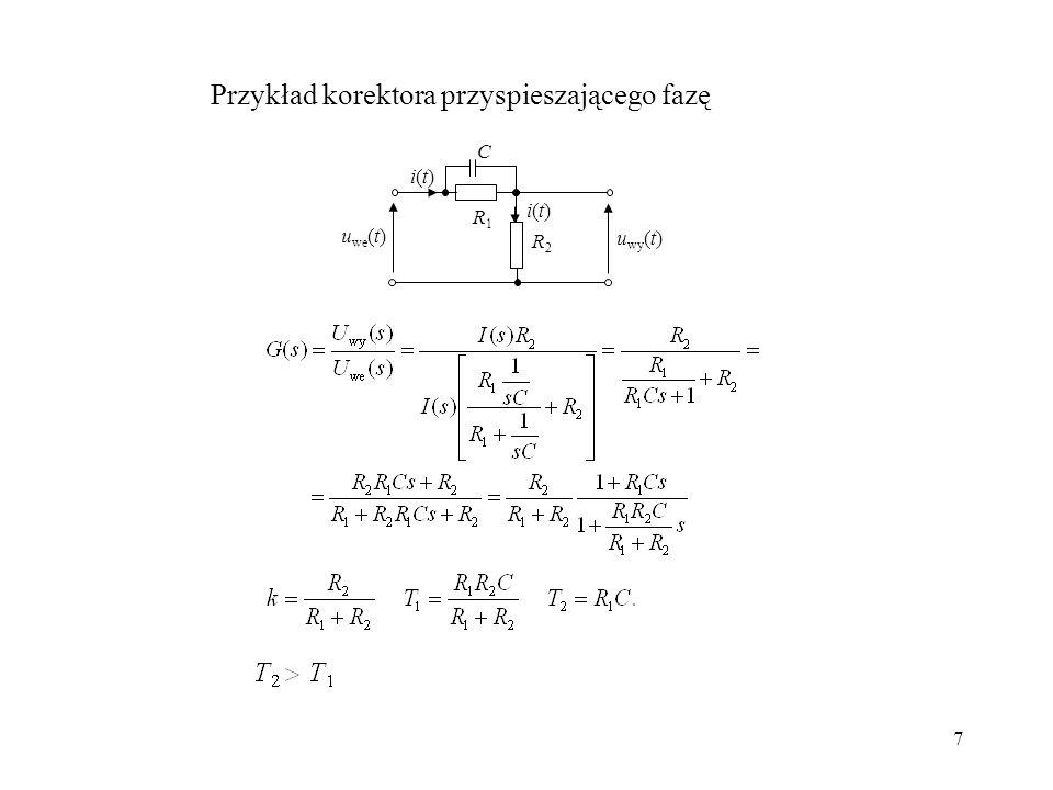 7 u wy (t) C u we (t) R1R1 R2R2 i(t)i(t) i(t)i(t) Przykład korektora przyspieszającego fazę
