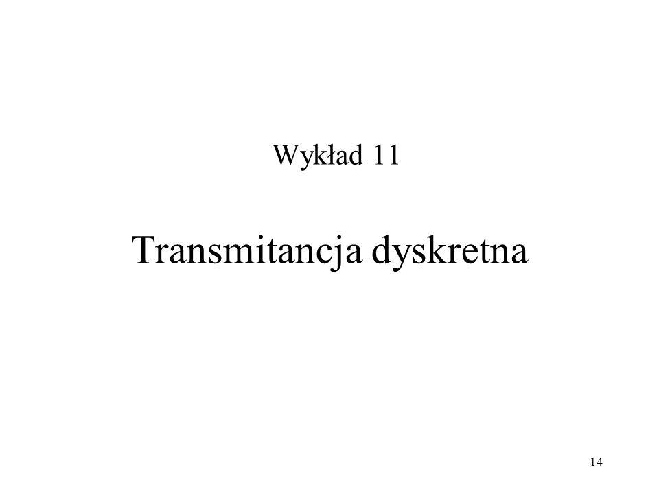 14 Transmitancja dyskretna Wykład 11