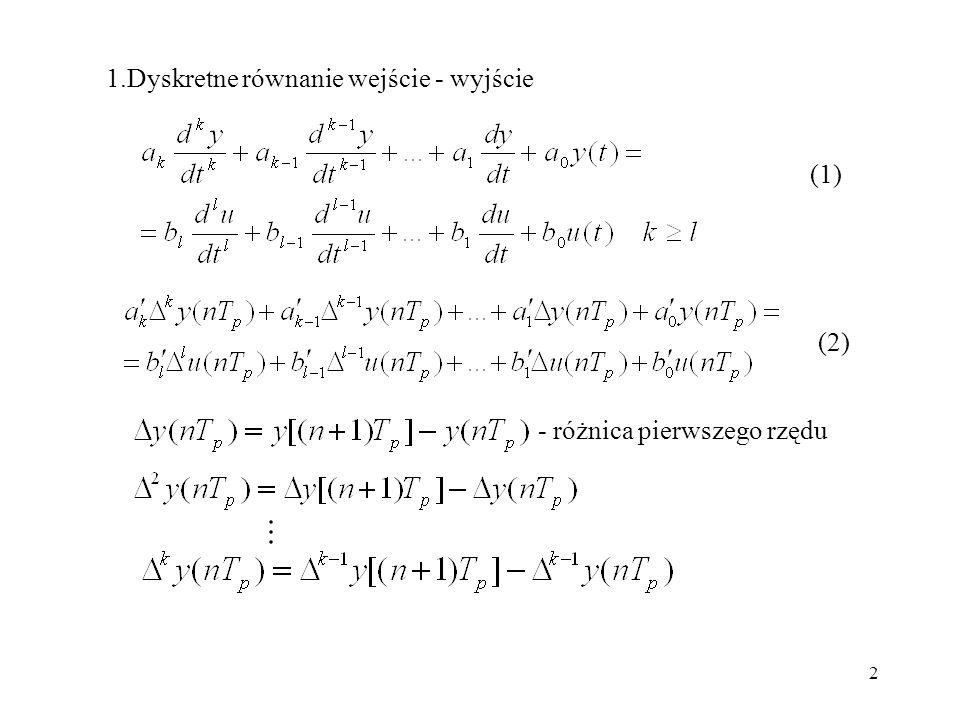2 1.Dyskretne równanie wejście - wyjście (1) (2) - różnica pierwszego rzędu
