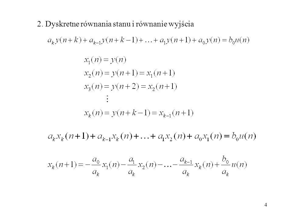 4 2. Dyskretne równania stanu i równanie wyjścia
