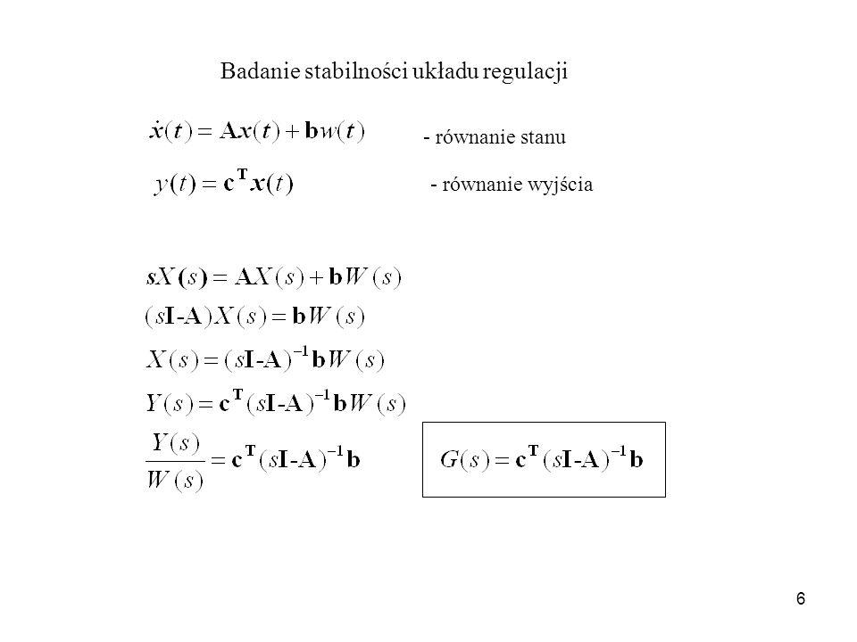 6 Badanie stabilności układu regulacji - równanie stanu - równanie wyjścia