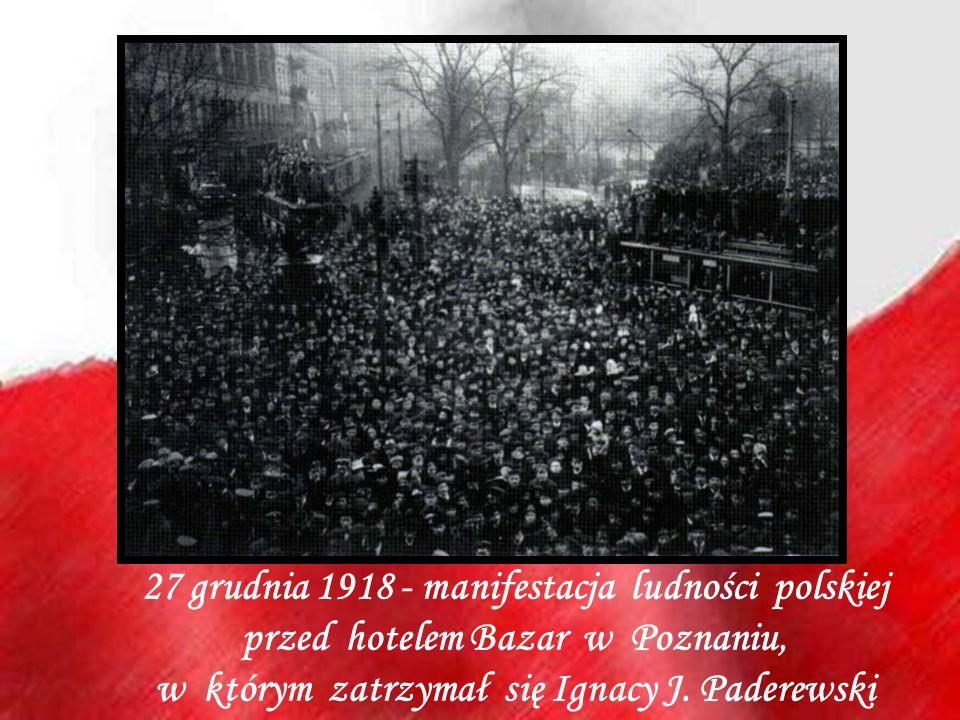 27 grudnia 1918 - manifestacja ludności polskiej przed hotelem Bazar w Poznaniu, w którym zatrzymał się Ignacy J. Paderewski