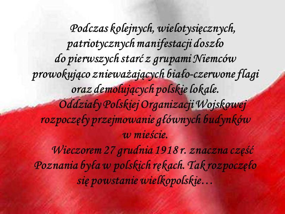 Podczas kolejnych, wielotysięcznych, patriotycznych manifestacji doszło do pierwszych starć z grupami Niemców prowokująco znieważających biało-czerwon