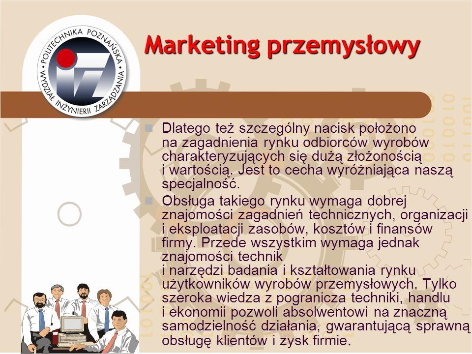 Marketing przemysłowy Dlatego też szczególny nacisk położono na zagadnienia rynku odbiorców wyrobów charakteryzujących się dużą złożonością i wartości