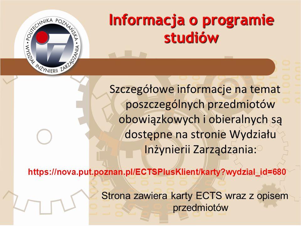 Informacja o programie studiów Szczegółowe informacje na temat poszczególnych przedmiotów obowiązkowych i obieralnych są dostępne na stronie Wydziału