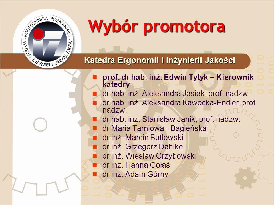 Wybór promotora dr inż.Adam Górny doc. dr Wiesława Horst dr inż.
