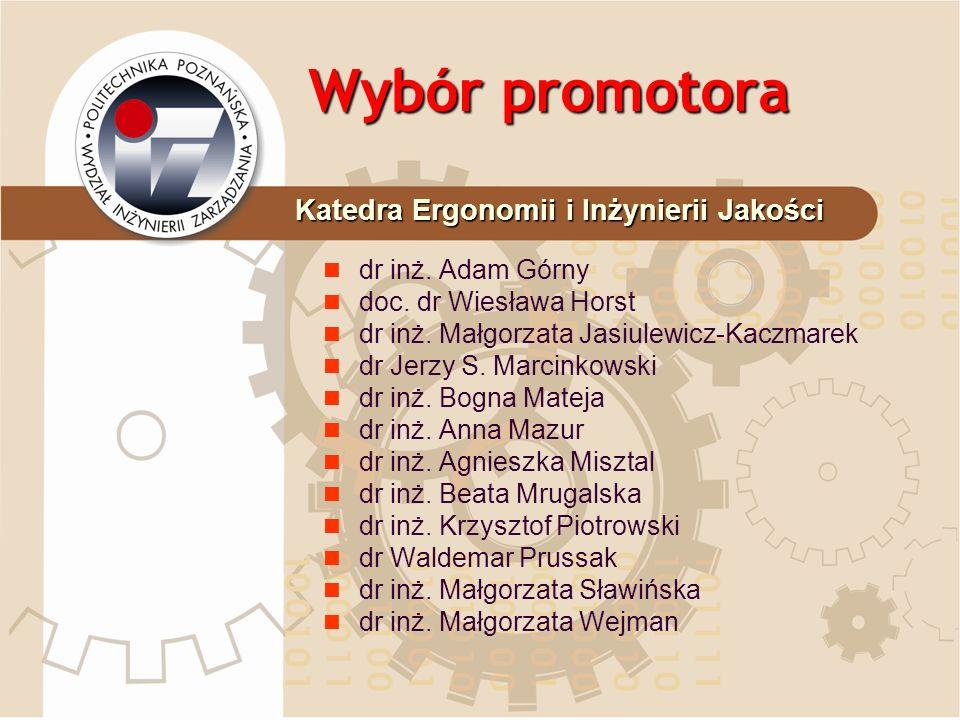 Wybór promotora prof.dr hab. inż. Władysław Mantura – kierownik katedry dr hab.