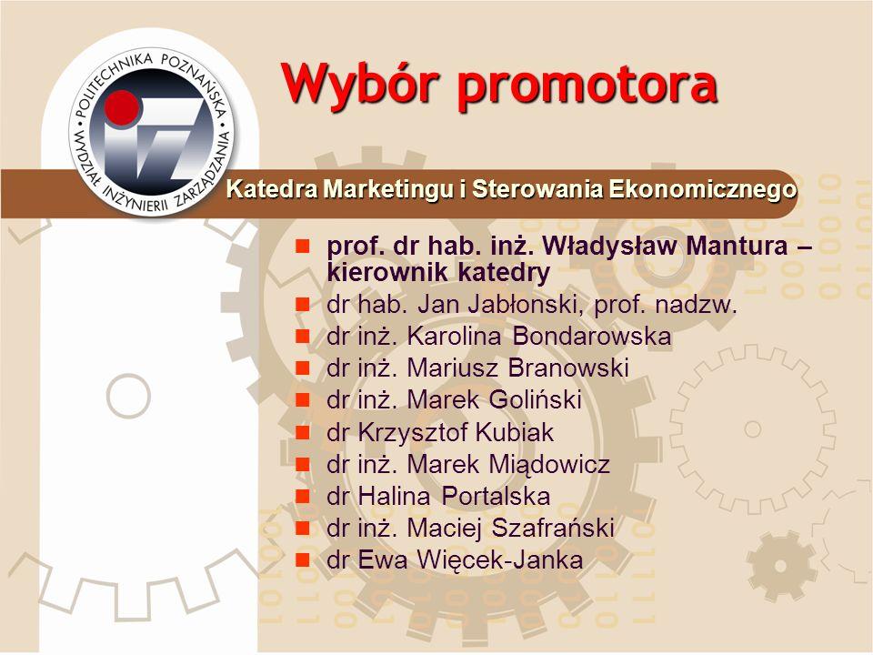 Wybór promotora prof. dr hab. inż. Władysław Mantura – kierownik katedry dr hab. Jan Jabłonski, prof. nadzw. dr inż. Karolina Bondarowska dr inż. Mari