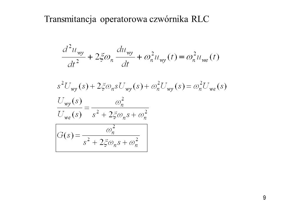 9 Transmitancja operatorowa czwórnika RLC