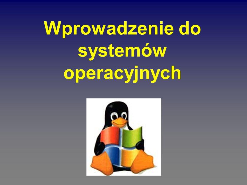 Wprowadzenie do systemów operacyjnych