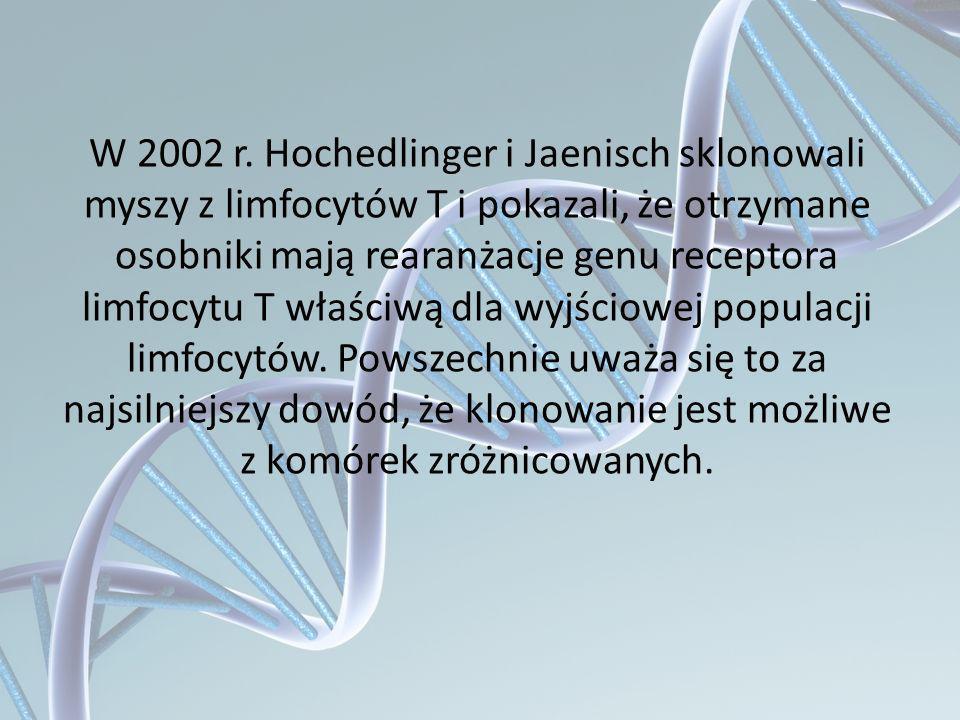 W 2002 r. Hochedlinger i Jaenisch sklonowali myszy z limfocytów T i pokazali, że otrzymane osobniki mają rearanżacje genu receptora limfocytu T właści
