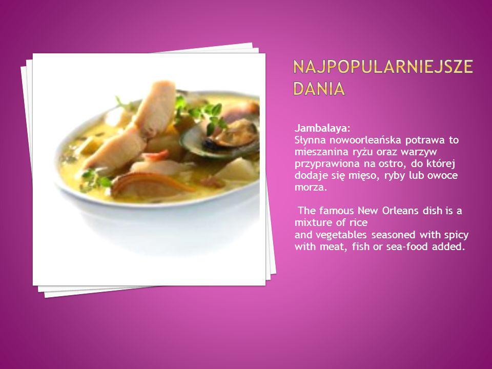 Jambalaya: Słynna nowoorleańska potrawa to mieszanina ryżu oraz warzyw przyprawiona na ostro, do której dodaje się mięso, ryby lub owoce morza. The fa