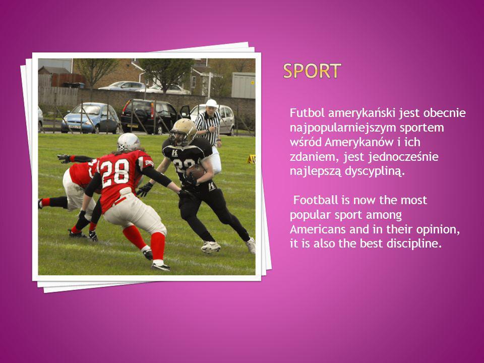 Futbol amerykański jest obecnie najpopularniejszym sportem wśród Amerykanów i ich zdaniem, jest jednocześnie najlepszą dyscypliną. Football is now the
