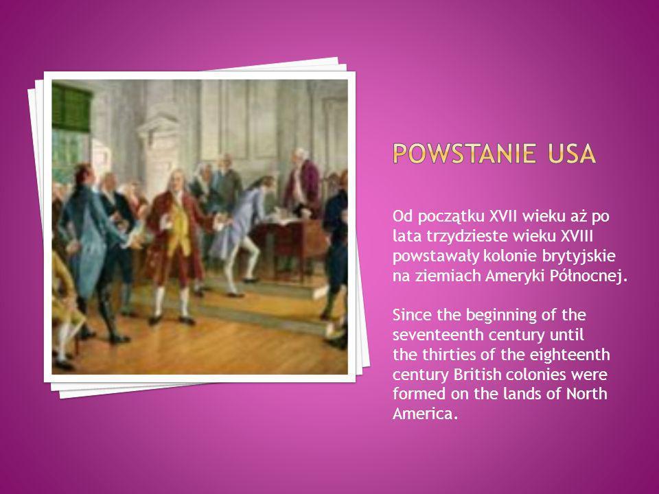 Od początku XVII wieku aż po lata trzydzieste wieku XVIII powstawały kolonie brytyjskie na ziemiach Ameryki Północnej. Since the beginning of the seve