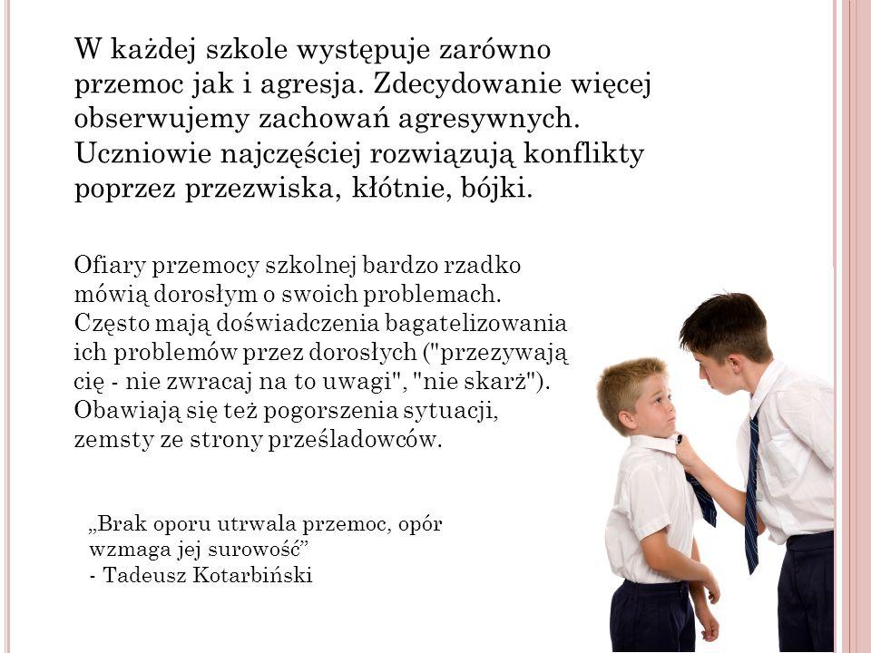 W każdej szkole występuje zarówno przemoc jak i agresja.