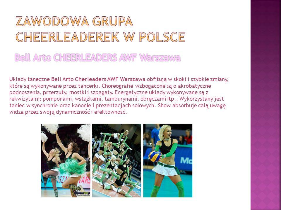 Układy taneczne Bell Arto Cherleaders AWF Warszawa obfitują w skoki i szybkie zmiany, które są wykonywane przez tancerki. Choreografie wzbogacone są o