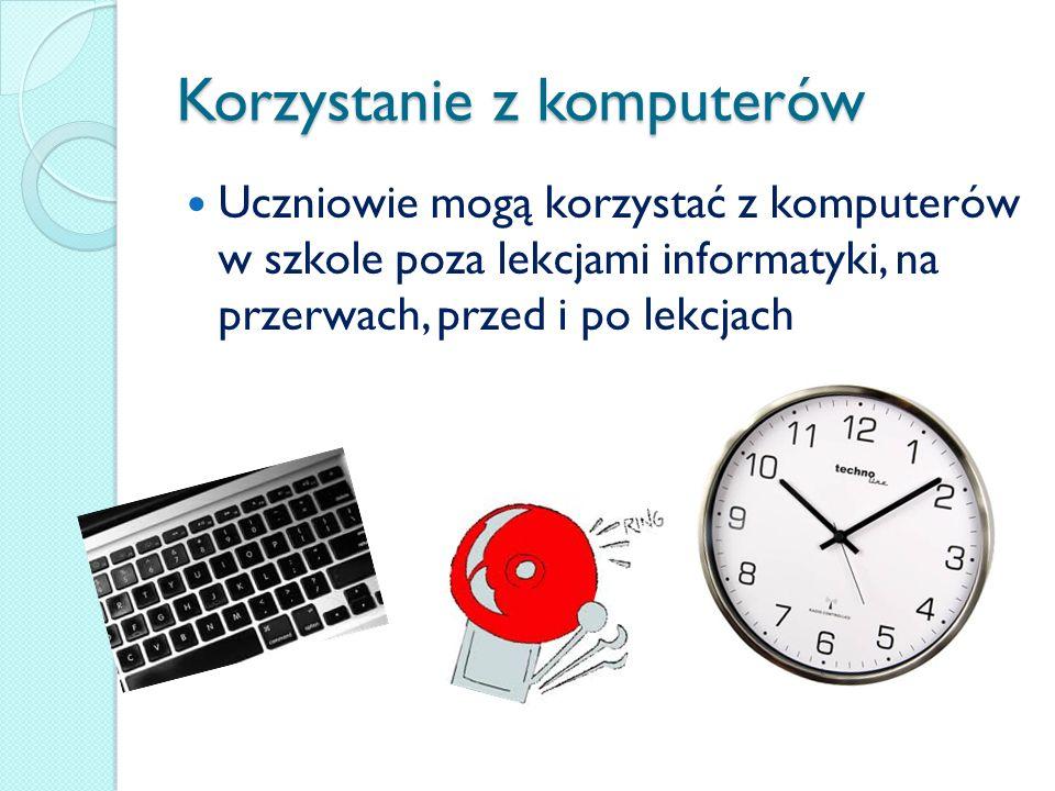Korzystanie z komputerów Uczniowie mogą korzystać z komputerów w szkole poza lekcjami informatyki, na przerwach, przed i po lekcjach