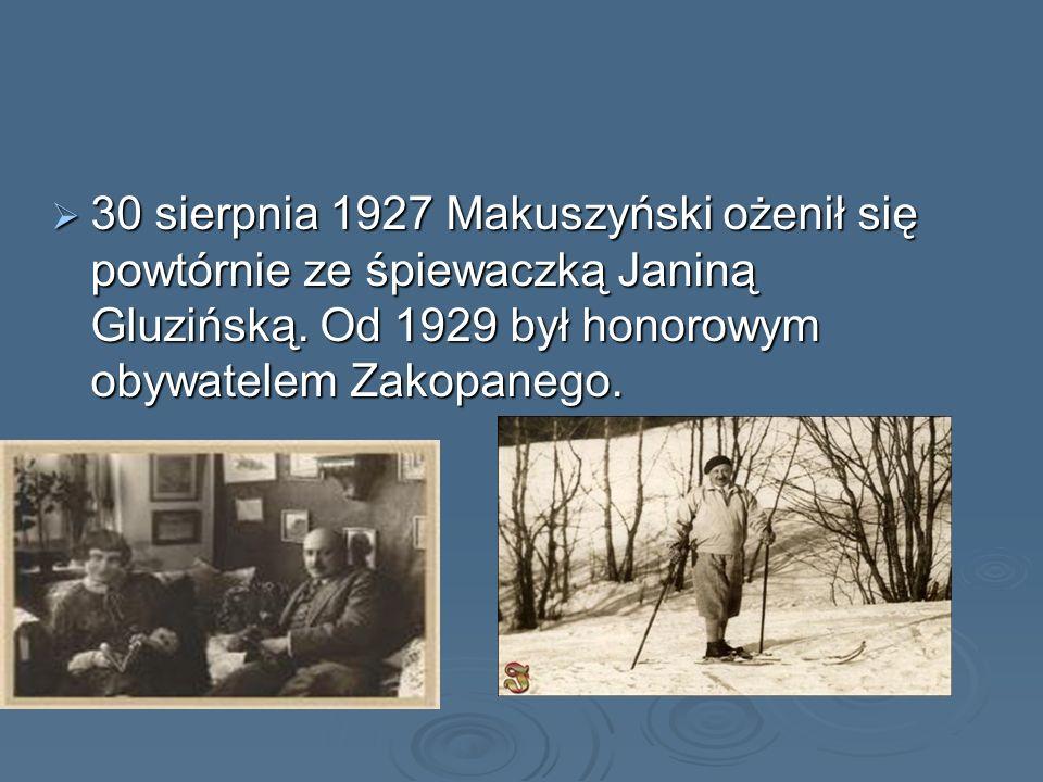 30 sierpnia 1927 Makuszyński ożenił się powtórnie ze śpiewaczką Janiną Gluzińską. Od 1929 był honorowym obywatelem Zakopanego. 30 sierpnia 1927 Makusz