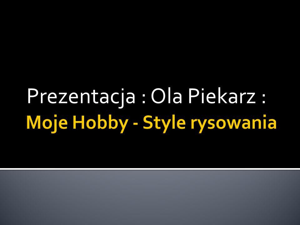 Prezentacja : Ola Piekarz :