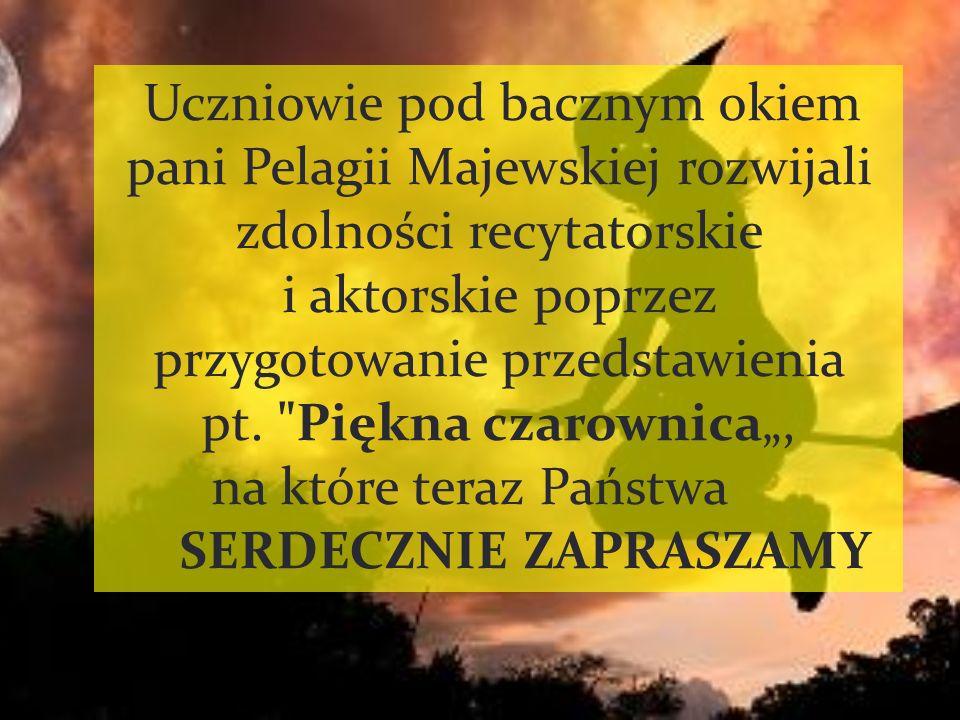 Uczniowie pod bacznym okiem pani Pelagii Majewskiej rozwijali zdolności recytatorskie i aktorskie poprzez przygotowanie przedstawienia pt.
