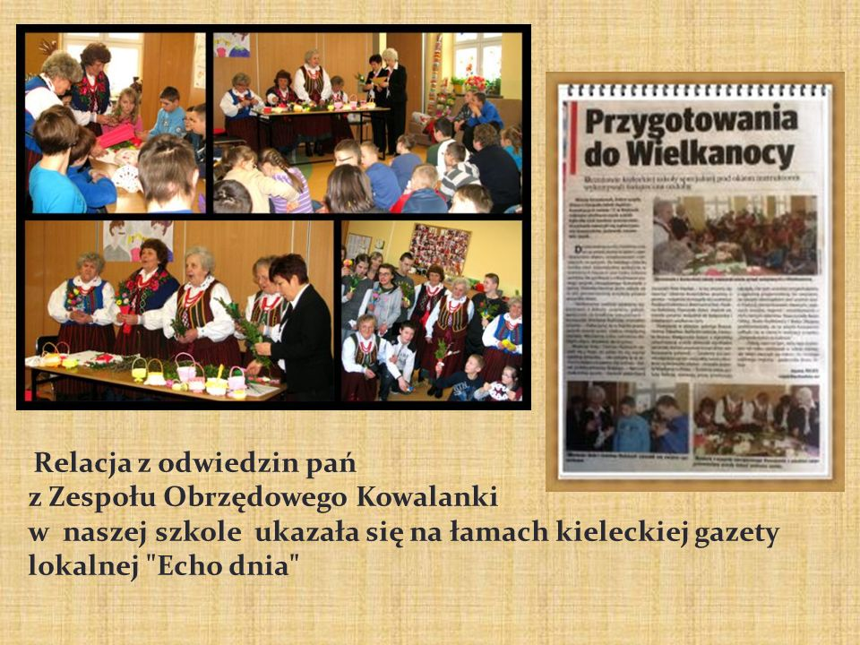 Relacja z odwiedzin pań z Zespołu Obrzędowego Kowalanki w naszej szkole ukazała się na łamach kieleckiej gazety lokalnej Echo dnia