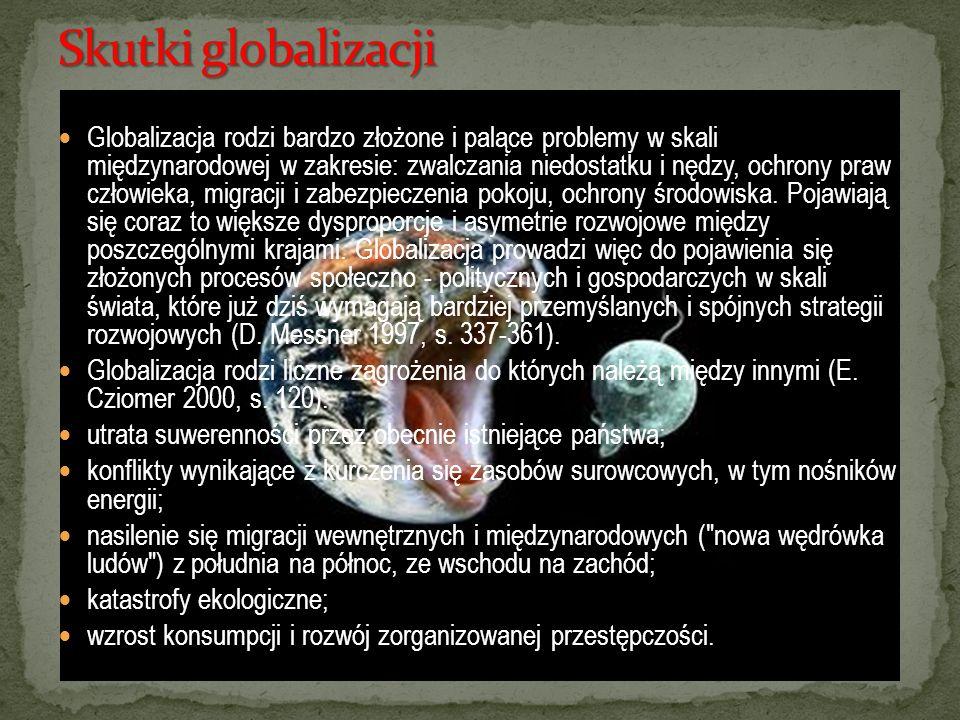 Globalizacja Globalizacja jest to proces, który polega na tworzeniu gospodarki na całym obszarze Ziemi, dla którego granice państw czy bloków gospodar