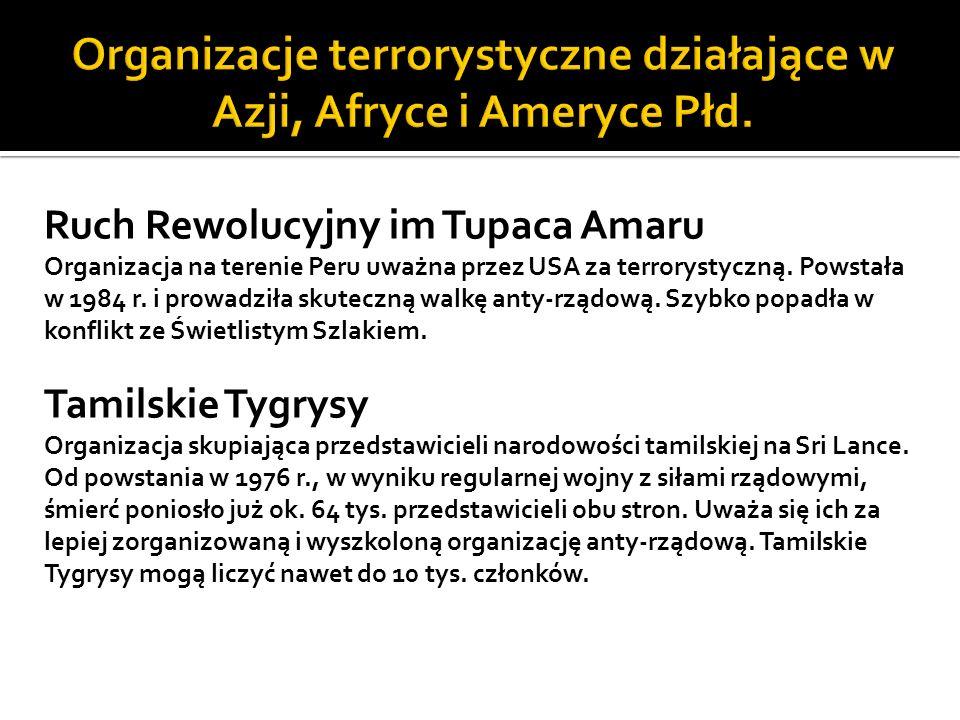 Ruch Rewolucyjny im Tupaca Amaru Organizacja na terenie Peru uważna przez USA za terrorystyczną.