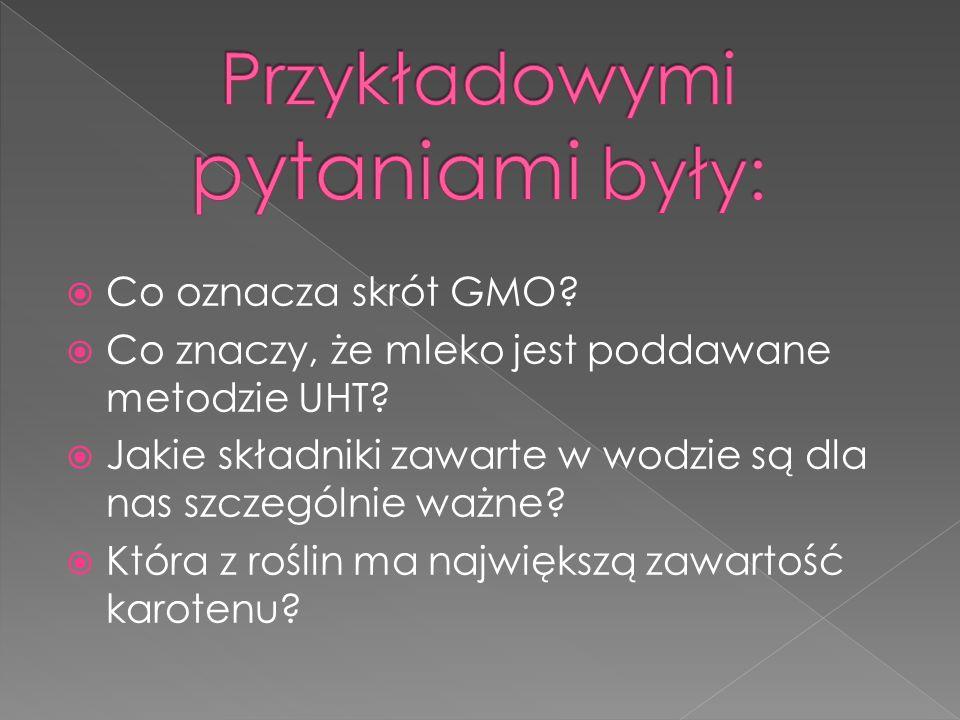 Co oznacza skrót GMO.Co znaczy, że mleko jest poddawane metodzie UHT.