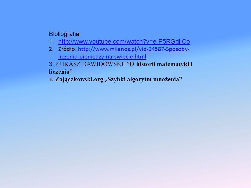 Bibliografia: 1.http://www.youtube.com/watch?v=e-P5RGdjICohttp://www.youtube.com/watch?v=e-P5RGdjICo 2.Źródło: http://www.milanos.pl/vid-24587-Sposoby