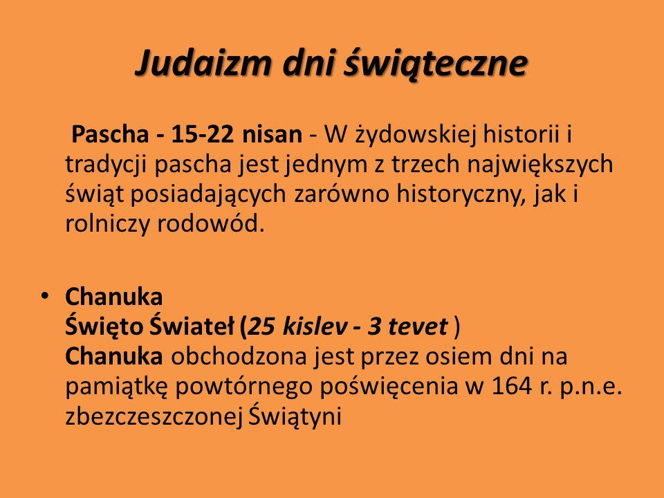 Judaizm dni świąteczne Pascha - 15-22 nisan - W żydowskiej historii i tradycji pascha jest jednym z trzech największych świąt posiadających zarówno hi