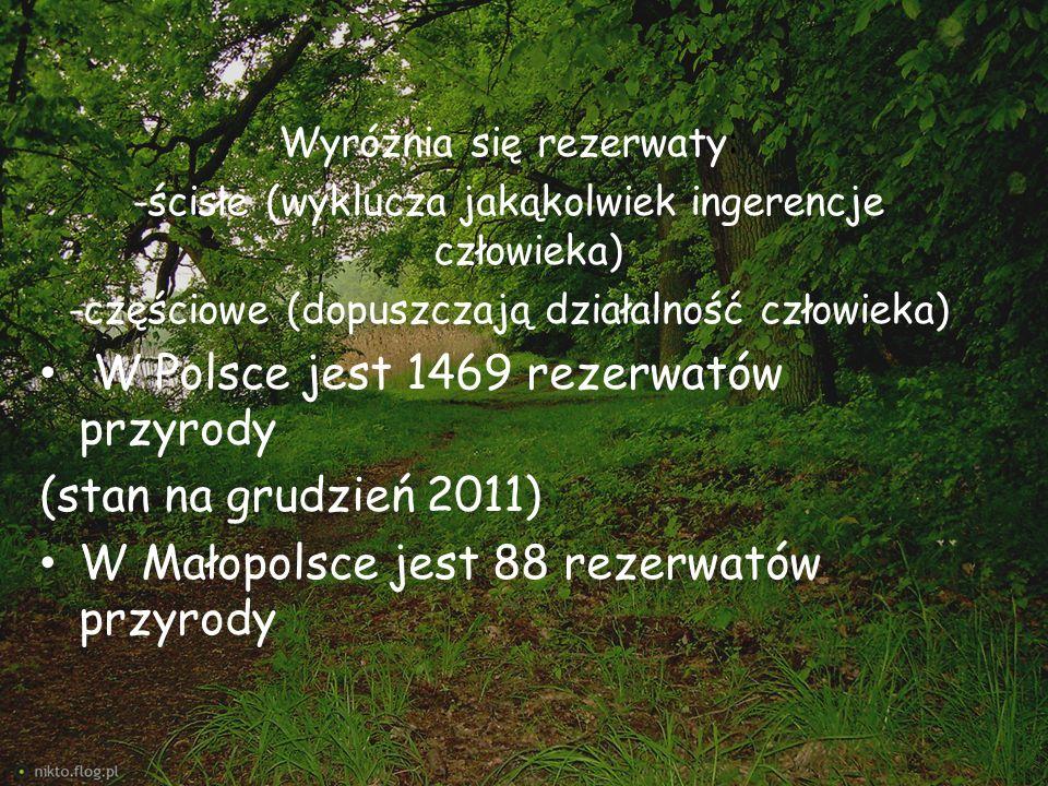 Wyróżnia się rezerwaty: -ścisłe (wyklucza jakąkolwiek ingerencje człowieka) -częściowe (dopuszczają działalność człowieka) W Polsce jest 1469 rezerwat
