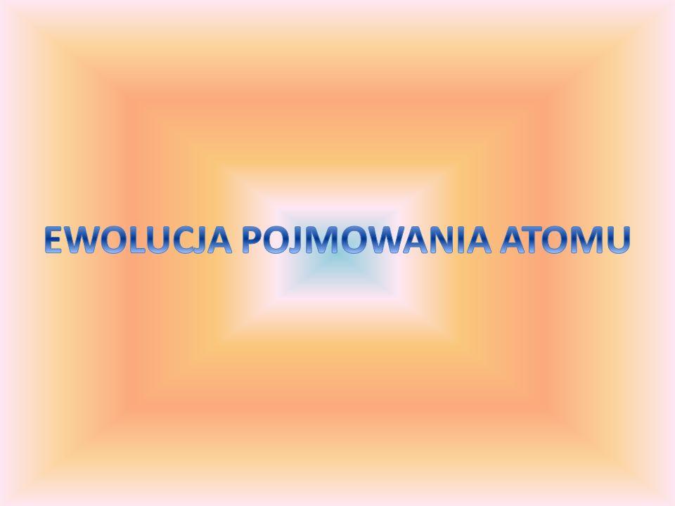 Historia Atomu Już starożytni filozofowie greccy zadawali pytania o to z czego zbudowana jest otaczająca nas materia.