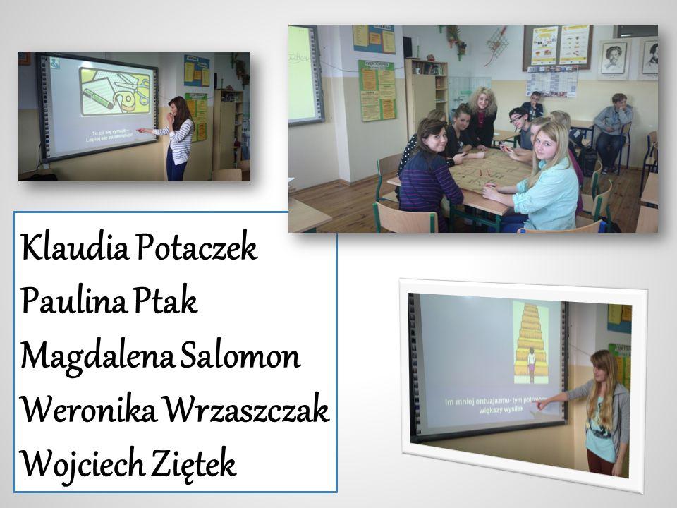 Klaudia Potaczek Paulina Ptak Magdalena Salomon Weronika Wrzaszczak Wojciech Ziętek