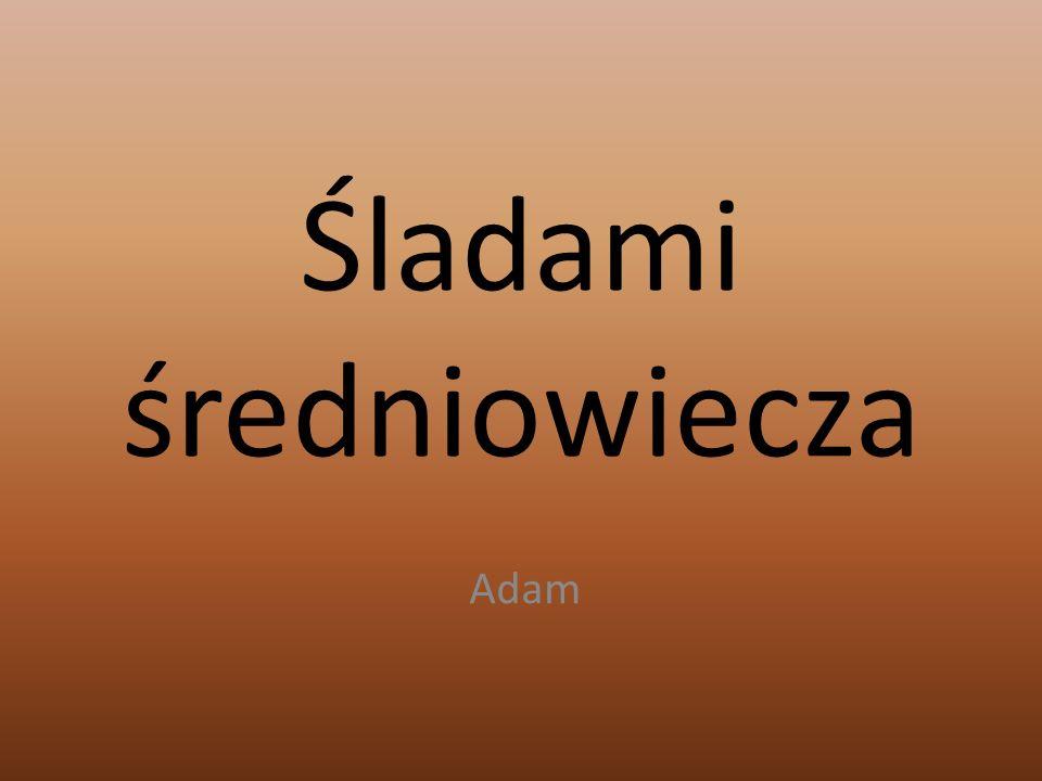 Śladami średniowiecza Adam