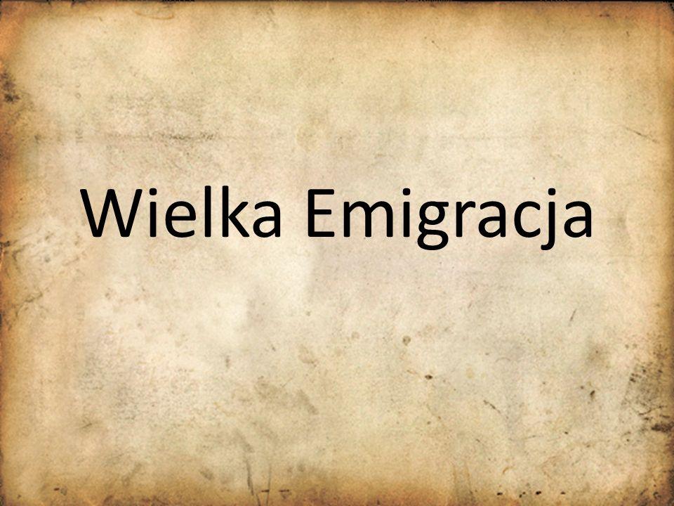 Geneza Wielkiej Emigracji Po upadku powstania żołnierze walczący w powstaniu przekroczyli granice z Austrią i Prusami i udali się na zachód.