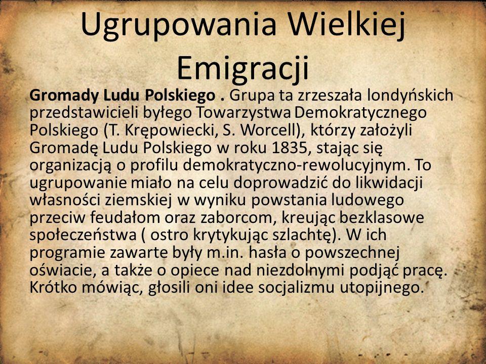 Ugrupowania Wielkiej Emigracji Gromady Ludu Polskiego. Grupa ta zrzeszała londyńskich przedstawicieli byłego Towarzystwa Demokratycznego Polskiego (T.