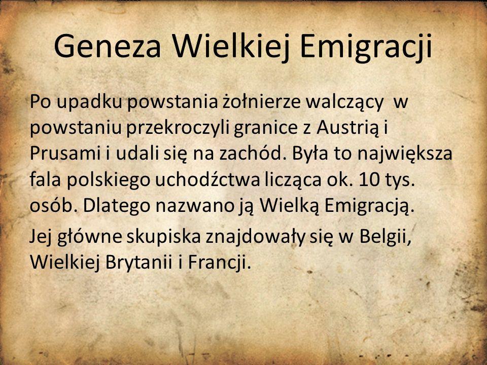 Geneza Wielkiej Emigracji Po upadku powstania żołnierze walczący w powstaniu przekroczyli granice z Austrią i Prusami i udali się na zachód. Była to n