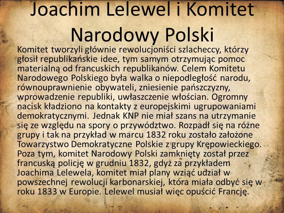 Joachim Lelewel i Komitet Narodowy Polski Komitet tworzyli głównie rewolucjoniści szlacheccy, którzy głosił republikańskie idee, tym samym otrzymując