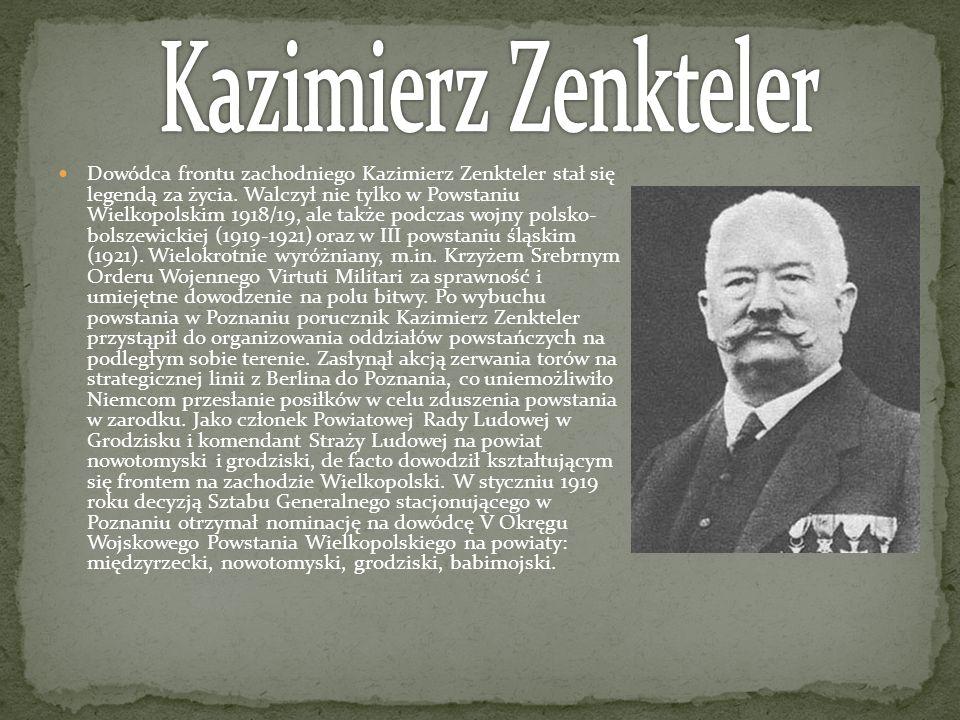 Dowódca frontu zachodniego Kazimierz Zenkteler stał się legendą za życia. Walczył nie tylko w Powstaniu Wielkopolskim 1918/19, ale także podczas wojny