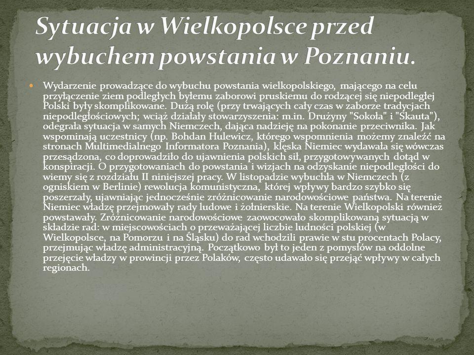Wydarzenie prowadzące do wybuchu powstania wielkopolskiego, mającego na celu przyłączenie ziem podległych byłemu zaborowi pruskiemu do rodzącej się ni