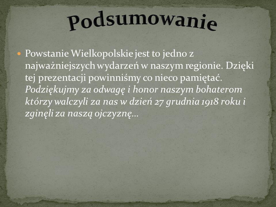 Powstanie Wielkopolskie jest to jedno z najważniejszych wydarzeń w naszym regionie. Dzięki tej prezentacji powinniśmy co nieco pamiętać. Podziękujmy z