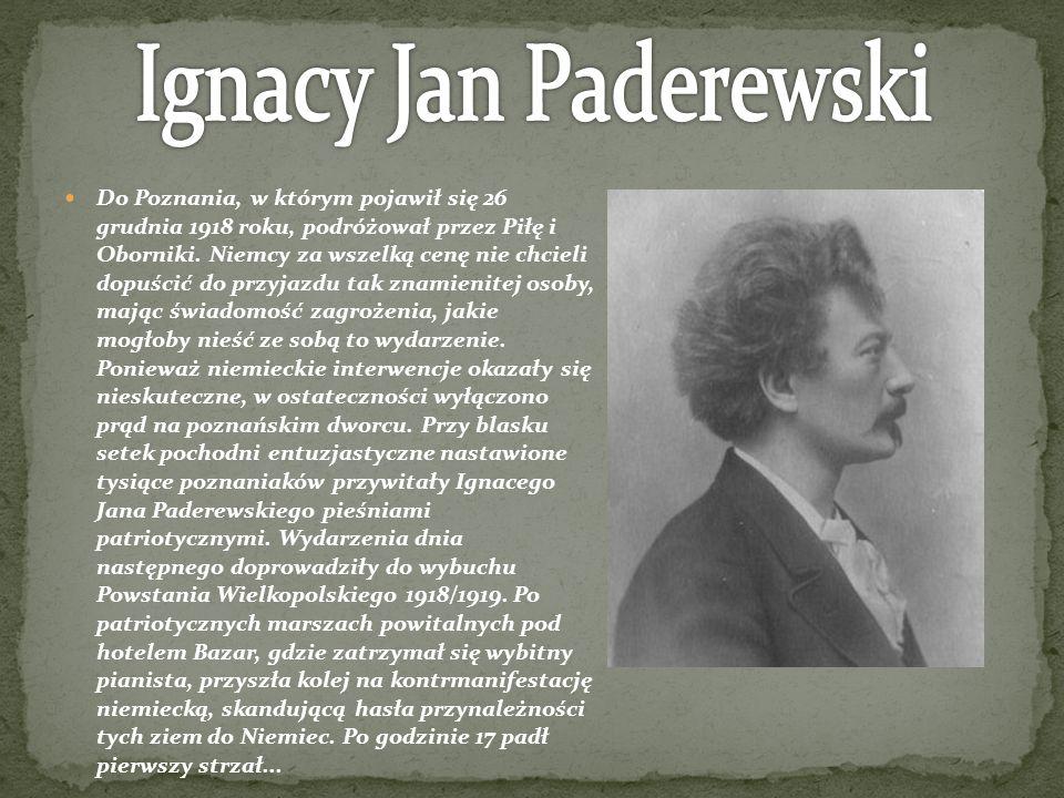 Do Poznania, w którym pojawił się 26 grudnia 1918 roku, podróżował przez Piłę i Oborniki. Niemcy za wszelką cenę nie chcieli dopuścić do przyjazdu tak