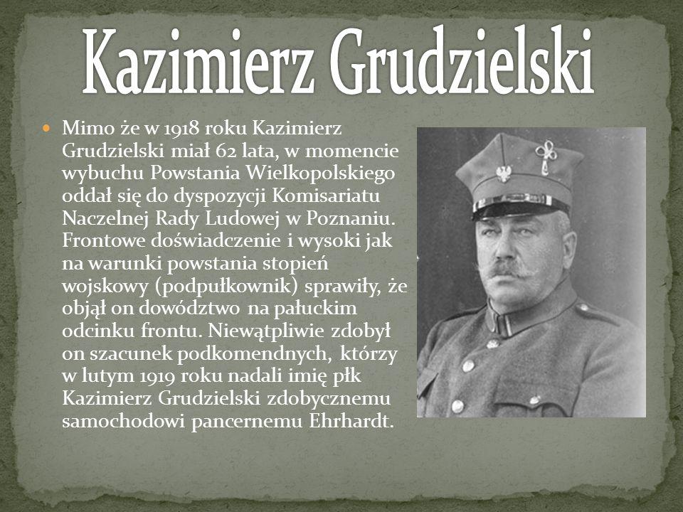 Mimo że w 1918 roku Kazimierz Grudzielski miał 62 lata, w momencie wybuchu Powstania Wielkopolskiego oddał się do dyspozycji Komisariatu Naczelnej Rad