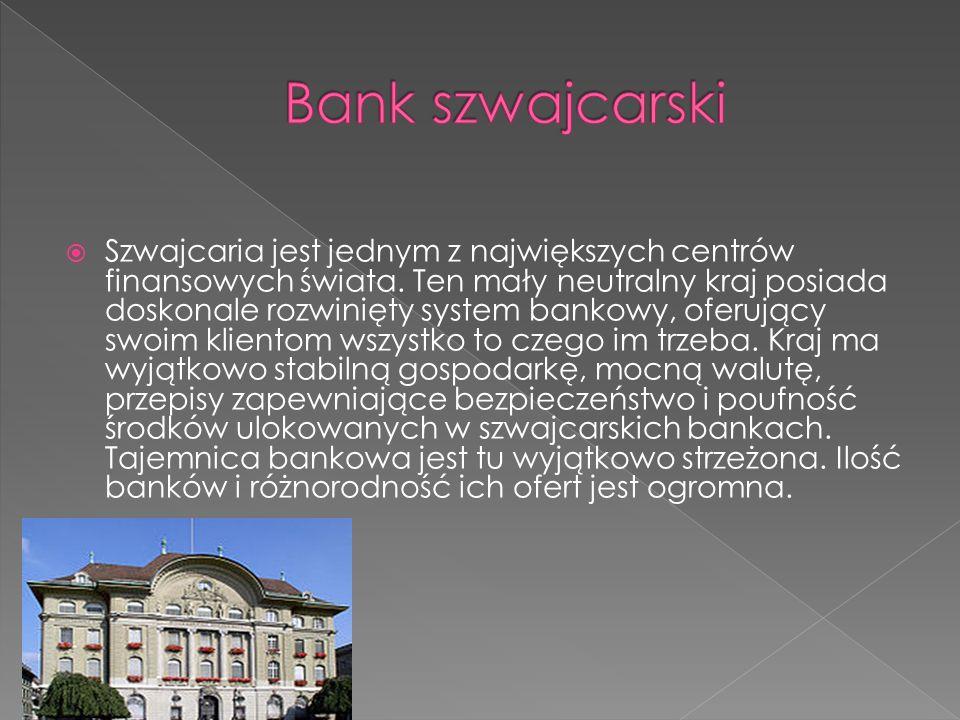 Szwajcaria jest jednym z największych centrów finansowych świata. Ten mały neutralny kraj posiada doskonale rozwinięty system bankowy, oferujący swoim