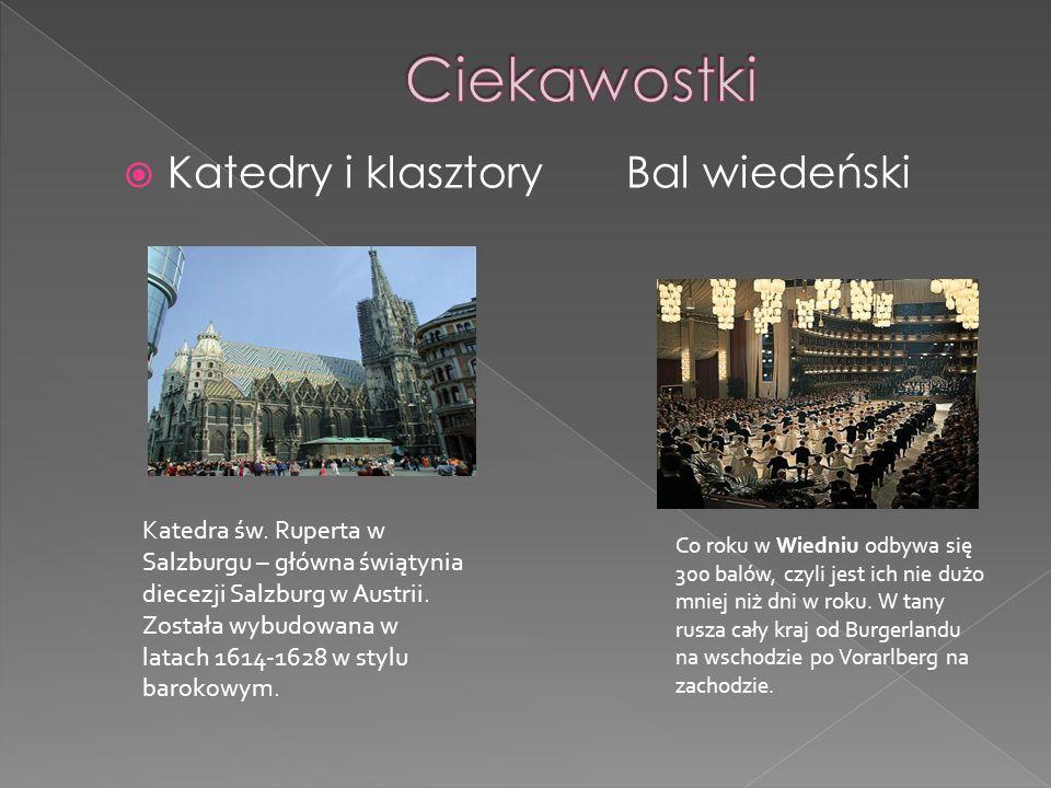 Katedry i klasztory Bal wiedeński Co roku w Wiedniu odbywa się 300 balów, czyli jest ich nie dużo mniej niż dni w roku. W tany rusza cały kraj od Burg