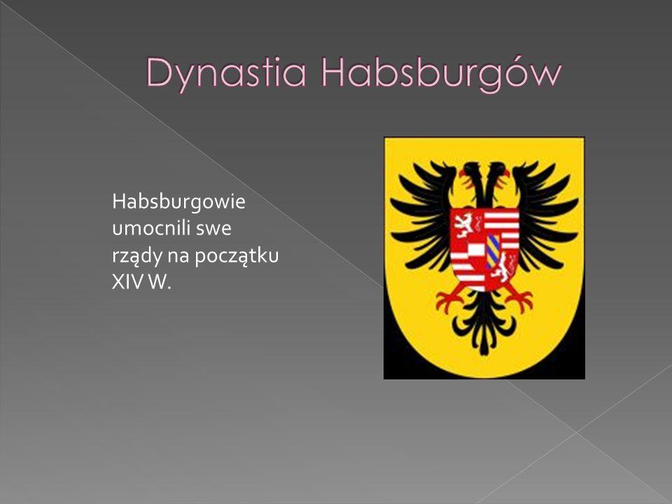 Habsburgowie umocnili swe rządy na początku XIV W.
