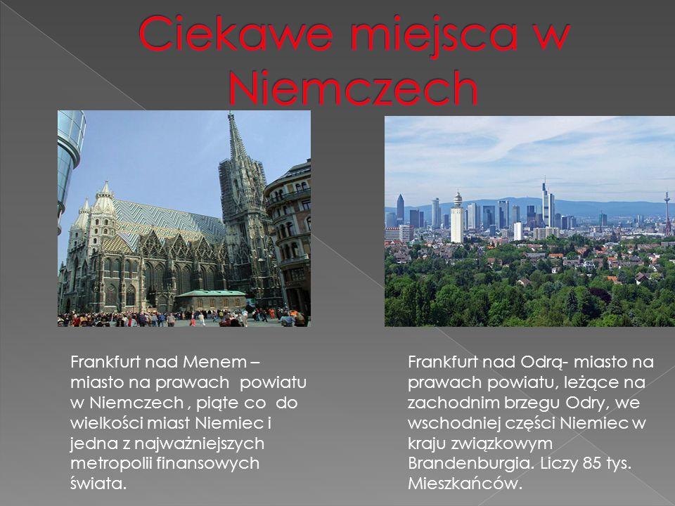 Frankfurt nad Menem – miasto na prawach powiatu w Niemczech, piąte co do wielkości miast Niemiec i jedna z najważniejszych metropolii finansowych świa