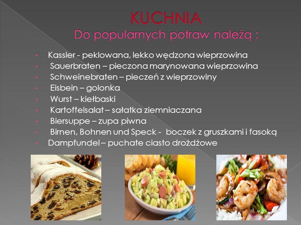 Kassler - peklowana, lekko wędzona wieprzowina Sauerbraten – pieczona marynowana wieprzowina Schweinebraten – pieczeń z wieprzowiny Eisbein – golonka Wurst – kiełbaski Kartoffelsalat – sałatka ziemniaczana Biersuppe – zupa piwna Birnen, Bohnen und Speck - boczek z gruszkami i fasoką Dampfundel – puchate ciasto drożdżowe