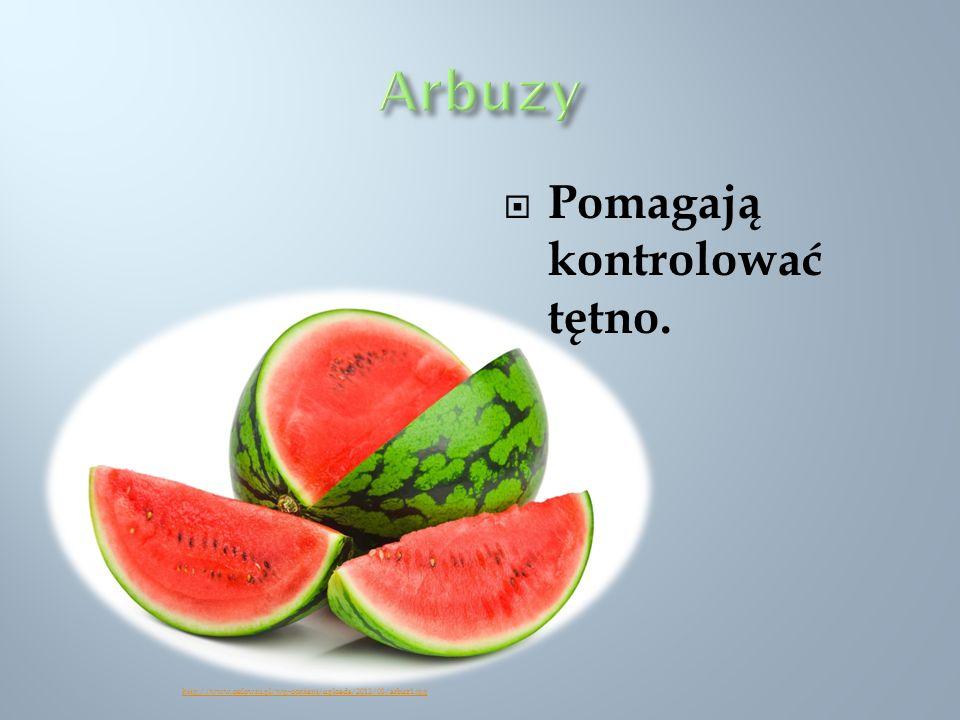Pomagają kontrolować tętno. http://www.osilowni.pl/wp-content/uploads/2012/03/arbuz1.jpg