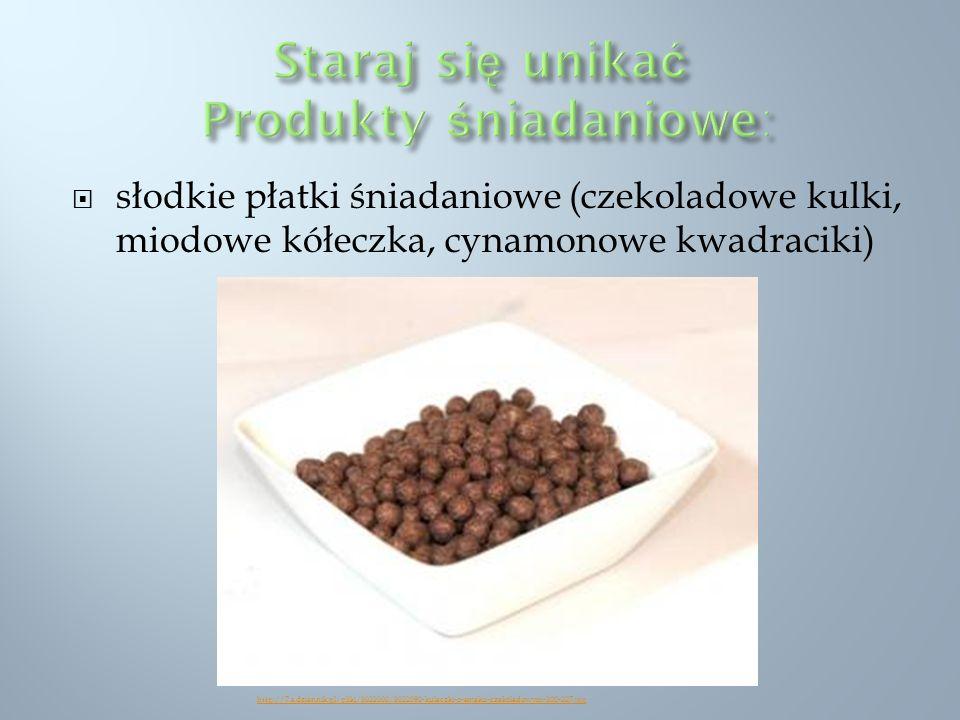 słodkie płatki śniadaniowe (czekoladowe kulki, miodowe kółeczka, cynamonowe kwadraciki) http://7.s.dziennik.pl/pliki/3022000/3022090-kuleczki-o-smaku-